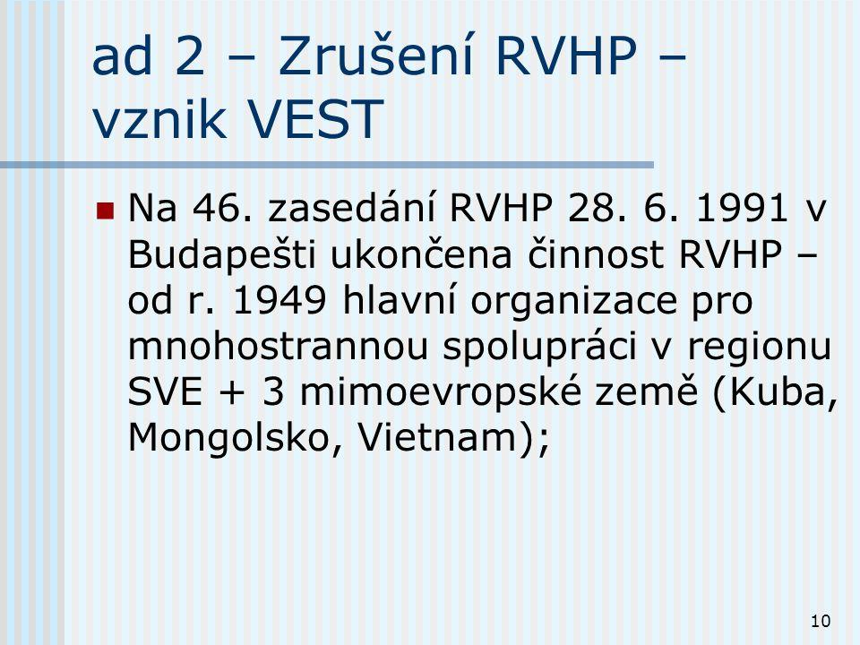 10 ad 2 – Zrušení RVHP – vznik VEST Na 46. zasedání RVHP 28.