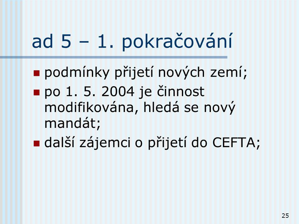 25 ad 5 – 1. pokračování podmínky přijetí nových zemí; po 1.