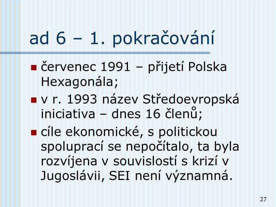 27 ad 6 – 1. pokračování červenec 1991 – přijetí Polska Hexagonála; v r.