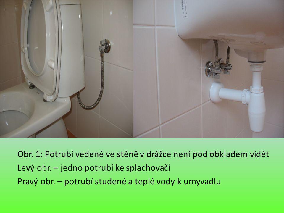 Obr. 1: Potrubí vedené ve stěně v drážce není pod obkladem vidět Levý obr. – jedno potrubí ke splachovači Pravý obr. – potrubí studené a teplé vody k