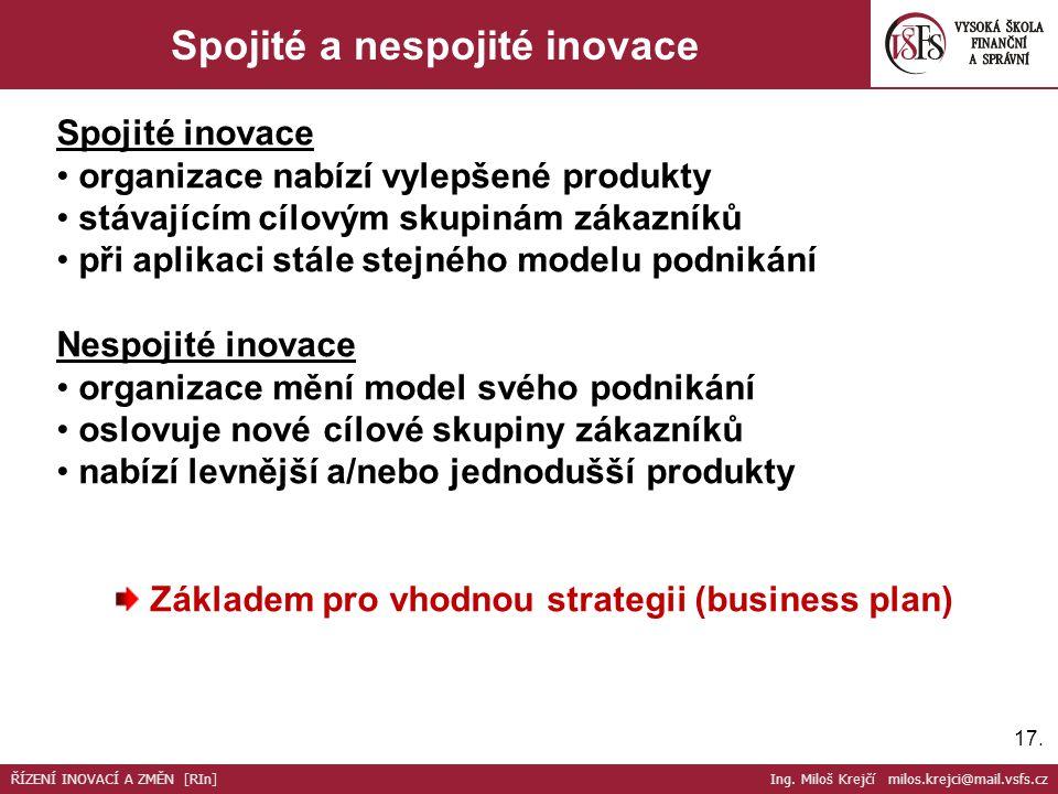 17. Spojité a nespojité inovace Spojité inovace organizace nabízí vylepšené produkty stávajícím cílovým skupinám zákazníků při aplikaci stále stejného