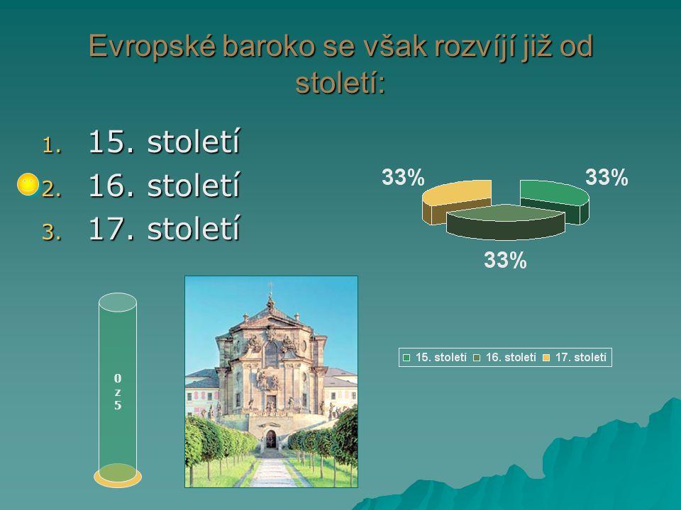 Kdy se v českých zemích rozvíjí baroko. 0z50z5 1.