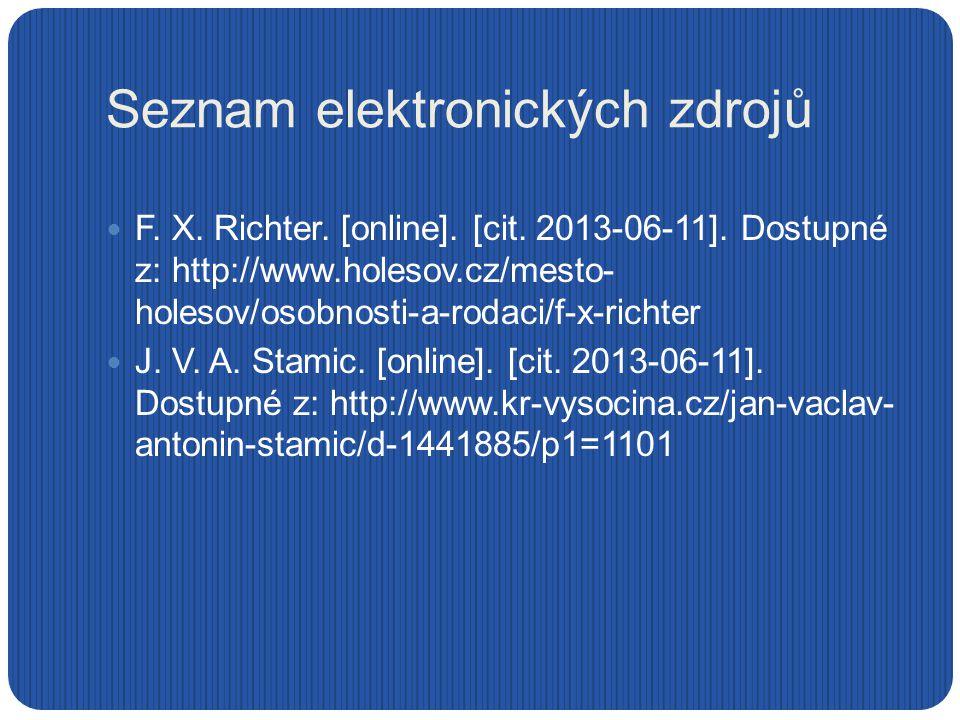 Seznam elektronických zdrojů F. X. Richter. [online]. [cit. 2013-06-11]. Dostupné z: http://www.holesov.cz/mesto- holesov/osobnosti-a-rodaci/f-x-richt