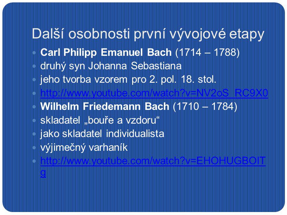 """Další osobnosti první vývojové etapy Johann Christian Bach (1735 – 1782) žil v Londýně, zde jeho žákem i mladičký Mozart mísil styly – ovládal mannheimské znaky i neapolský operní styl ukázka: barokní orchestr a kontratenor (""""kastrát ) http://www.youtube.com/watch?v=P1yUQJj7NbI"""