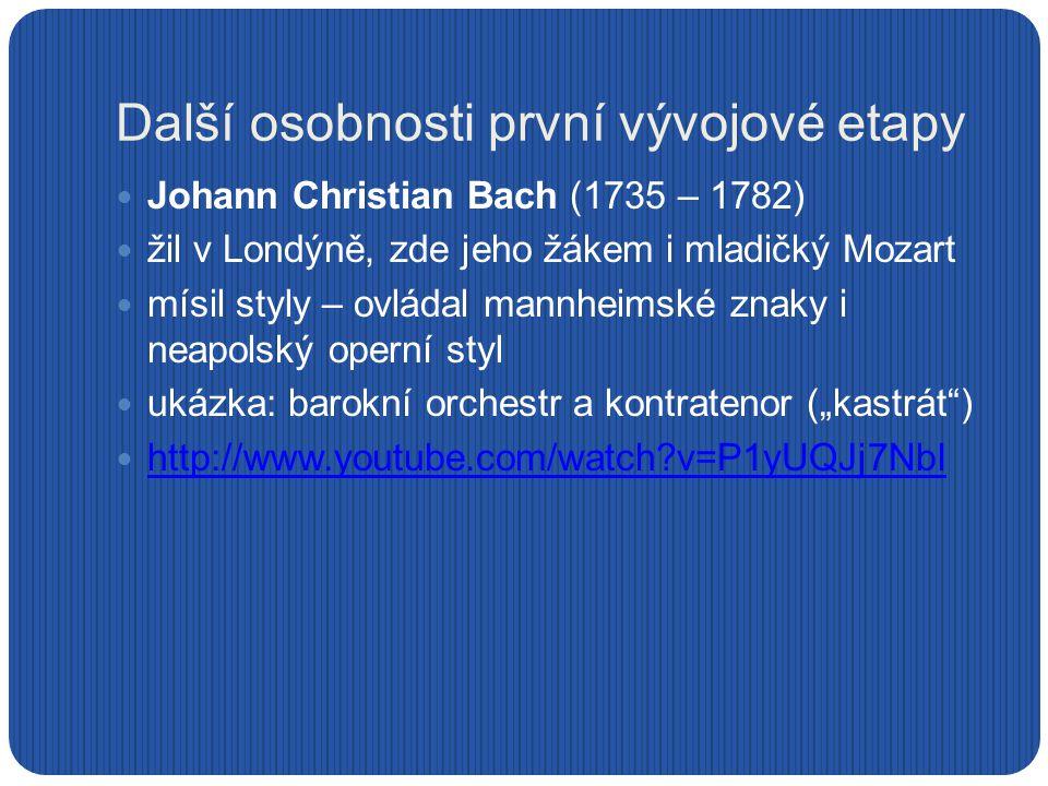 """Další osobnosti první vývojové etapy Christoph Willibald Gluck (1714 – 1787) reforma opery – hudba slouží dramatu varhaník a violoncellista v Praze Vídeň, Milán zakázky na operu po celé Evropě Orfeus a Eurydika – """"krásná jednoduchost (prostá řecká tragédie, jen tři sólisté…) ukázka: Magdalena Kožená jako Orfeus (přepsáno H."""