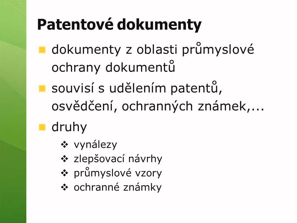 Patentové dokumenty dokumenty z oblasti průmyslové ochrany dokumentů souvisí s udělením patentů, osvědčení, ochranných známek,... druhy  vynálezy  z