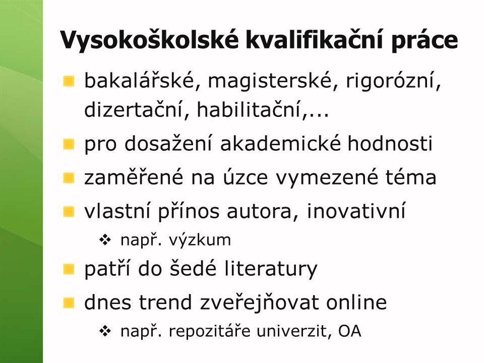 Vysokoškolské kvalifikační práce bakalářské, magisterské, rigorózní, dizertační, habilitační,... pro dosažení akademické hodnosti zaměřené na úzce vym