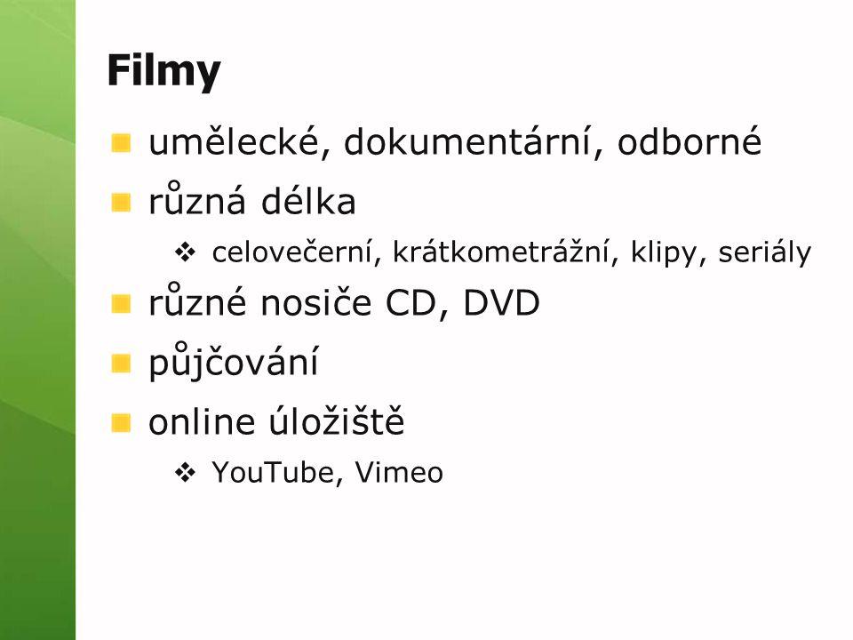 Filmy umělecké, dokumentární, odborné různá délka  celovečerní, krátkometrážní, klipy, seriály různé nosiče CD, DVD půjčování online úložiště  YouTu
