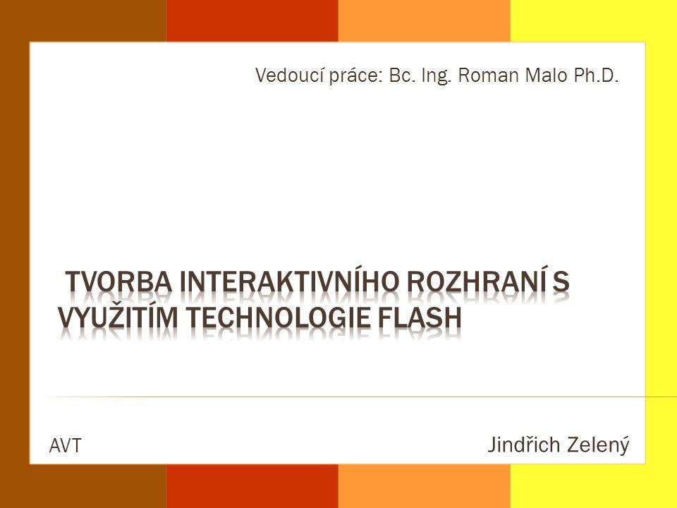 Jindřich Zelený AVT Vedoucí práce: Bc. Ing. Roman Malo Ph.D.