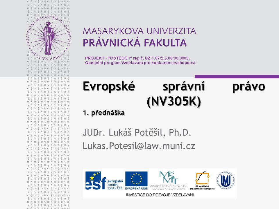 Evropské správní právo (NV305K) 1. přednáška JUDr.