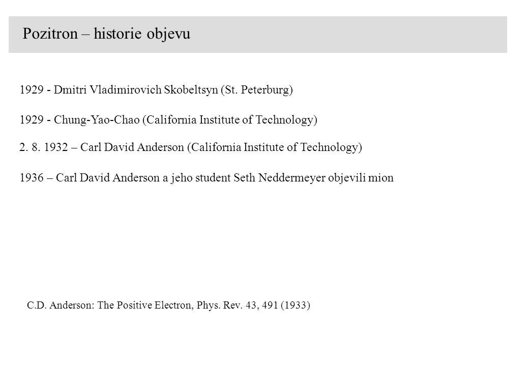 Pozitron – historie objevu 1929 - Dmitri Vladimirovich Skobeltsyn (St.