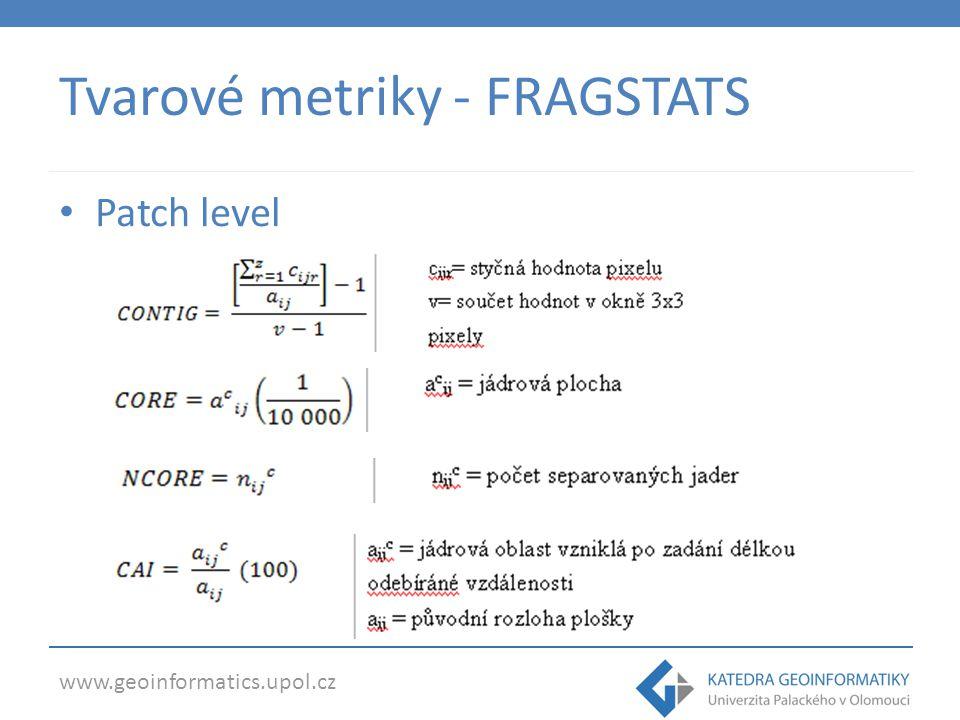 www.geoinformatics.upol.cz Tvarové metriky – Shape Metrics Tbx Jason Parent Daniel Civco Shlomo Angel