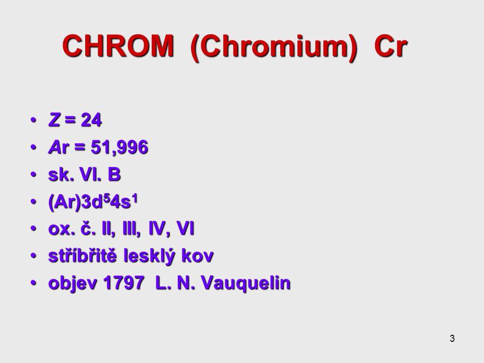 4 Cr VI - toxickýCr VI - toxický Cr III – nutný pro optimální metabolizmus glukózyCr III – nutný pro optimální metabolizmus glukózy distribuce - v krvi téměř všechen v erydistribuce - v krvi téměř všechen v ery koncentrace /S,P0,05 - 0,5  g/l 1 - 10 nmol/lkoncentrace /S,P0,05 - 0,5  g/l 1 - 10 nmol/l /B0,7 - 28  g/l 13,4 – 538 nmol/l /B0,7 - 28  g/l 13,4 – 538 nmol/l