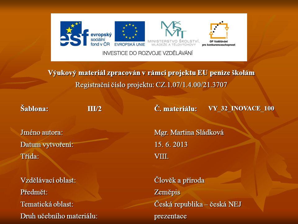 Výukový materiál zpracován v rámci projektu EU peníze školám Registrační číslo projektu: CZ.1.07/1.4.00/21.3707 Šablona:III/2 Č.