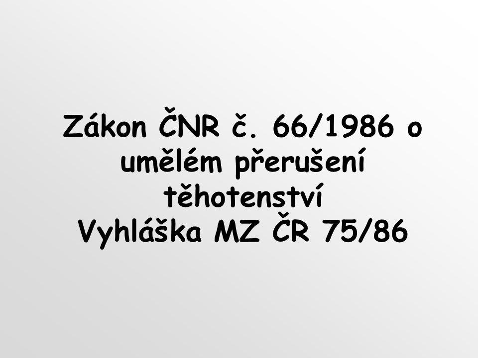 Zákon ČNR č. 66/1986 o umělém přerušení těhotenství Vyhláška MZ ČR 75/86