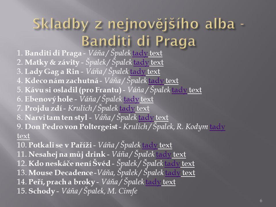 6 1.Banditi di Praga - Váňa / Špalek tady texttady 2.