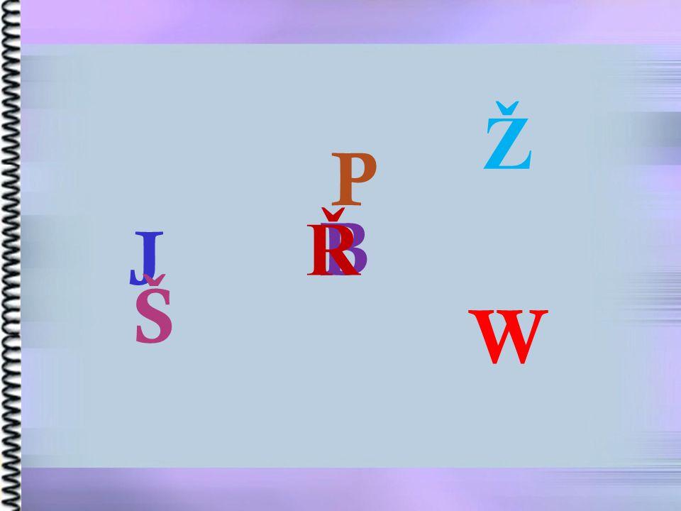 B P Ř J Š Ž W