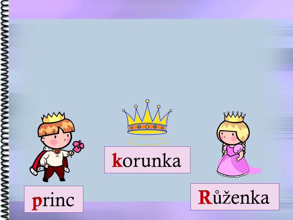 R ůž enka princ korunka p R k