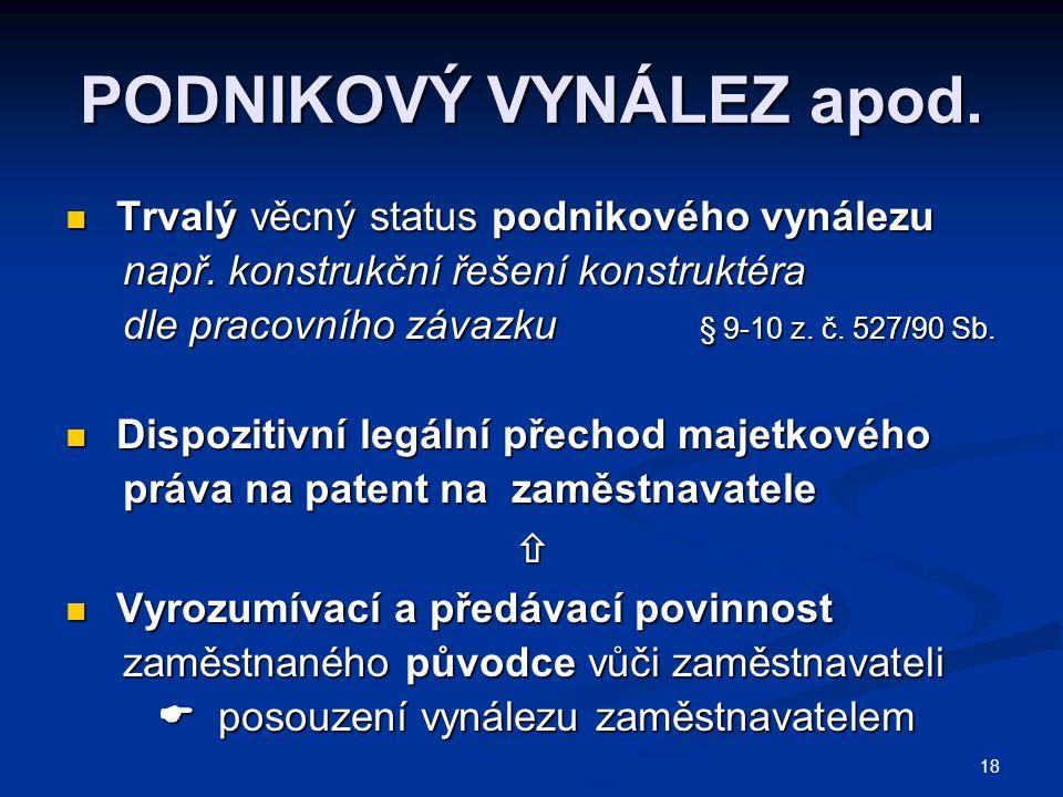 18 PODNIKOVÝ VYNÁLEZ apod.
