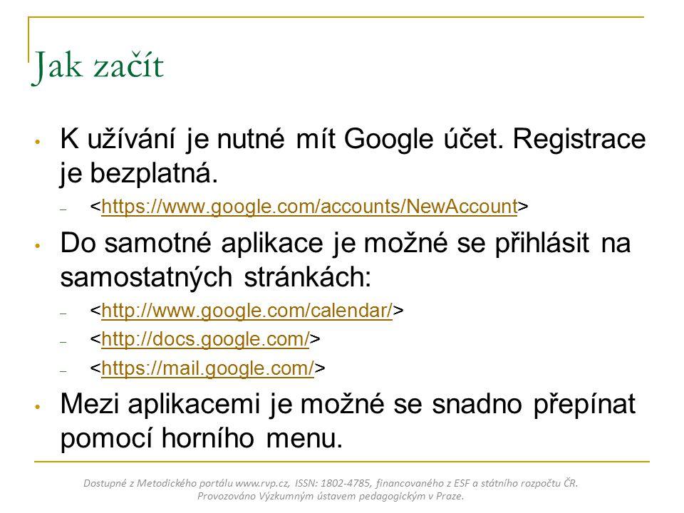 Google Dokumenty, Kalendář a GMail Základní představení Dostupné z Metodického portálu www.rvp.cz, ISSN: 1802-4785, financovaného z ESF a státního rozpočtu ČR.