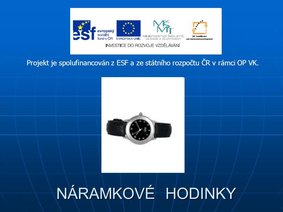 NÁRAMKOVÉ HODINKY NÁRAMKOVÉ HODINKY Projekt je spolufinancován z ESF a ze státního rozpočtu ČR v rámci OP VK.
