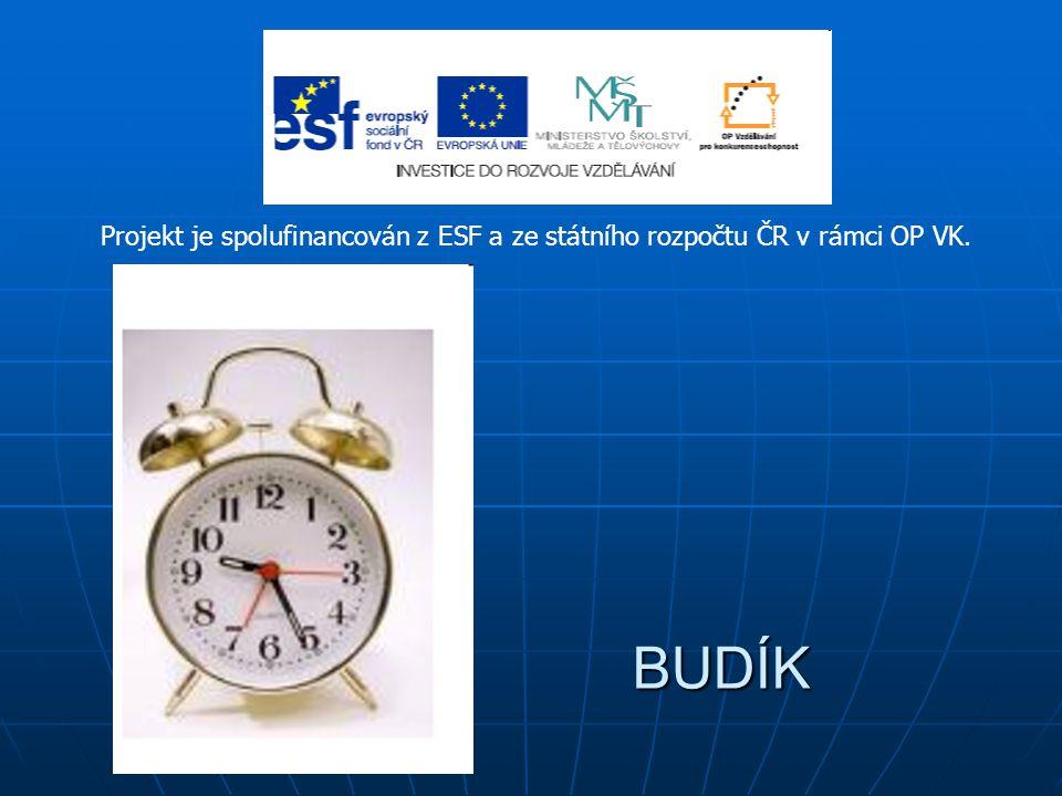 BUDÍK BUDÍK Projekt je spolufinancován z ESF a ze státního rozpočtu ČR v rámci OP VK.