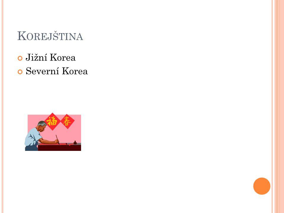 K OREJŠTINA Jižní Korea Severní Korea