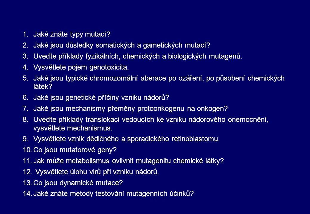 1.Jaké znáte typy mutací.2.Jaké jsou důsledky somatických a gametických mutací.