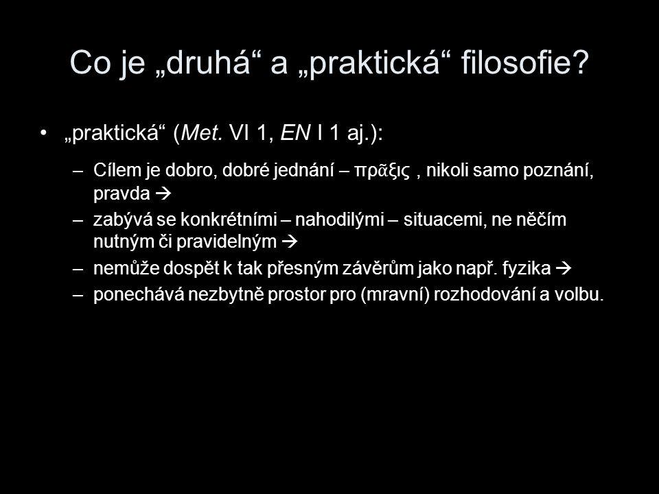 """Co je """"druhá a """"praktická filosofie. """"praktická (Met."""