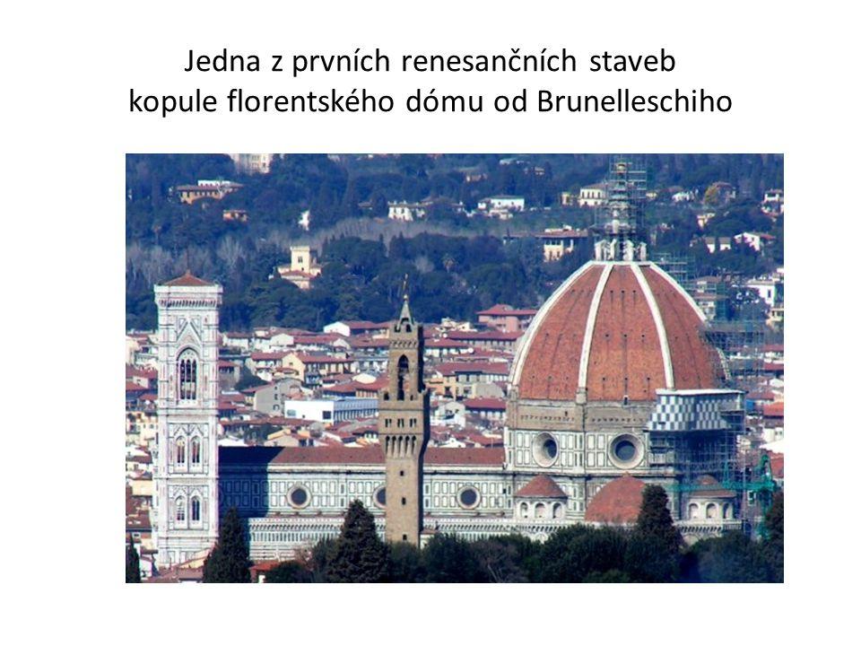 Jedna z prvních renesančních staveb kopule florentského dómu od Brunelleschiho