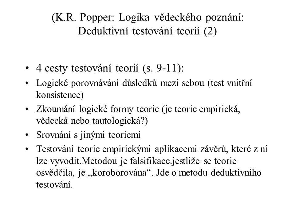 (K.R. Popper: Logika vědeckého poznání: Deduktivní testování teorií (2) 4 cesty testování teorií (s. 9-11): Logické porovnávání důsledků mezi sebou (t