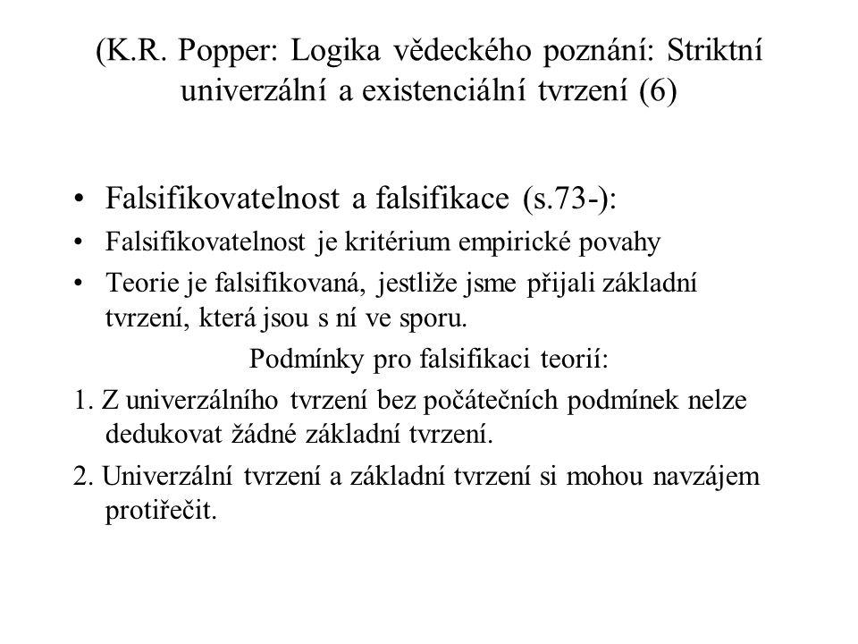 (K.R. Popper: Logika vědeckého poznání: Striktní univerzální a existenciální tvrzení (6) Falsifikovatelnost a falsifikace (s.73-): Falsifikovatelnost
