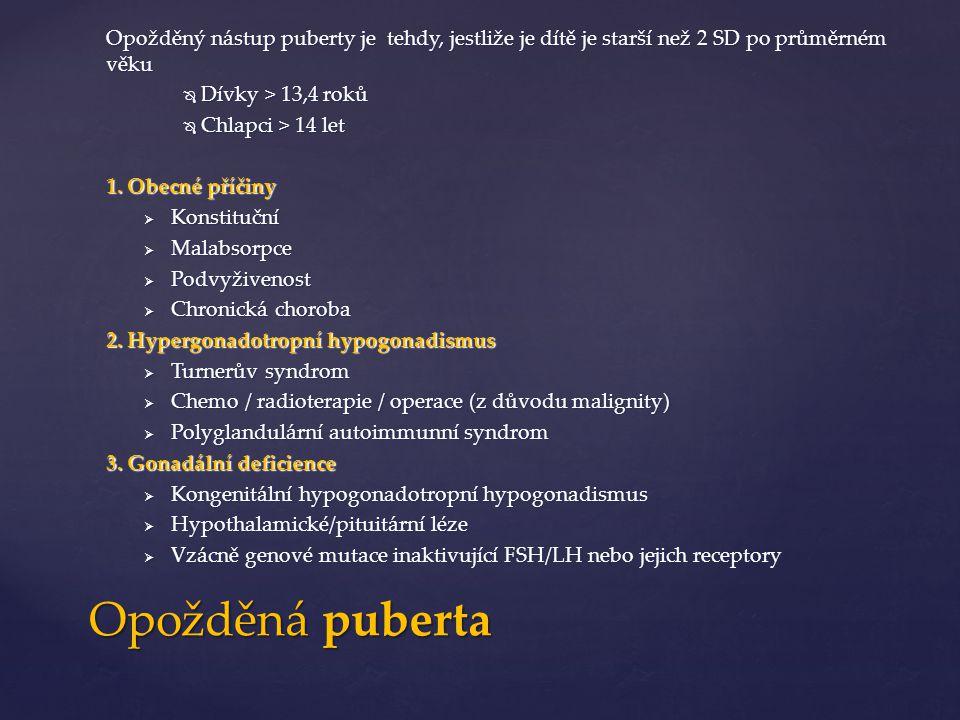 Anamnéza Fyzikální vyšetření Růstová křivka Hodnocení zevních pohlavních znaků (Tannerova škála) Neurologické vyšetření Hodnocení pubertálního vývoje