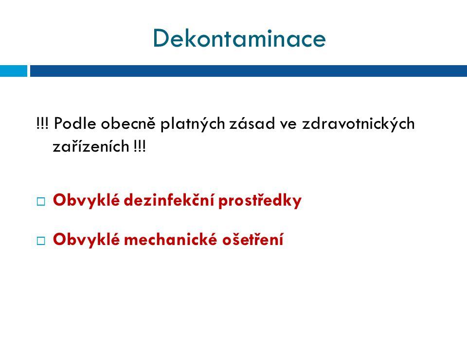 Dekontaminace !!.Podle obecně platných zásad ve zdravotnických zařízeních !!.