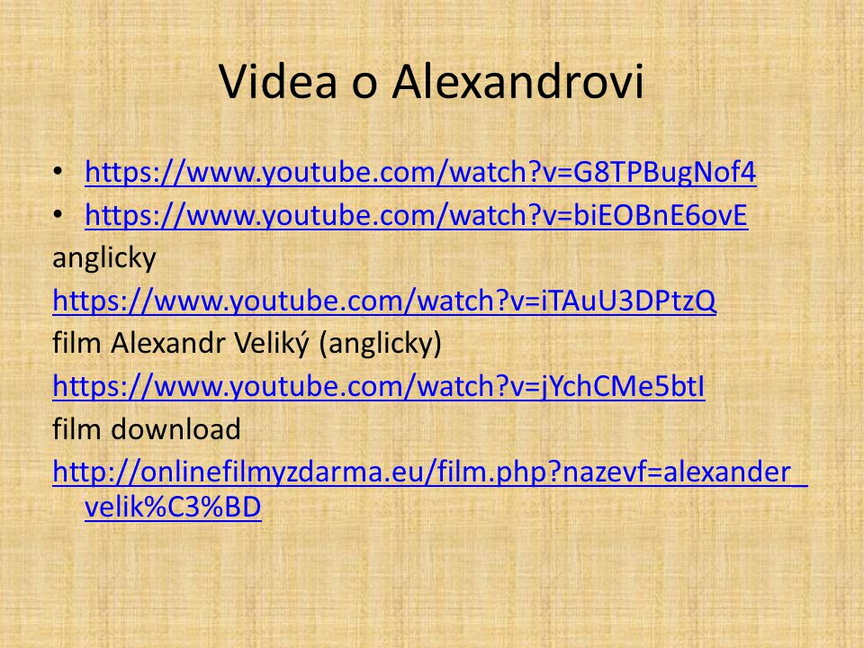Videa o Alexandrovi https://www.youtube.com/watch?v=G8TPBugNof4 https://www.youtube.com/watch?v=biEOBnE6ovE anglicky https://www.youtube.com/watch?v=i