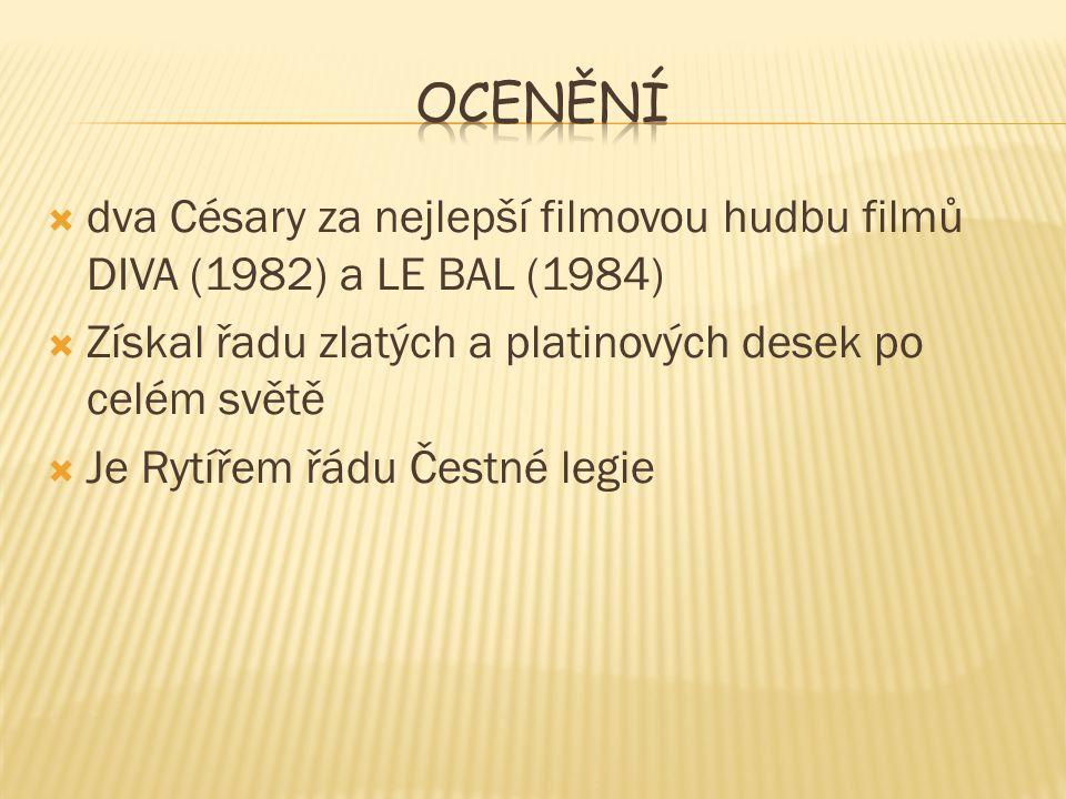  dva Césary za nejlepší filmovou hudbu filmů DIVA (1982) a LE BAL (1984)  Získal řadu zlatých a platinových desek po celém světě  Je Rytířem řádu Čestné legie