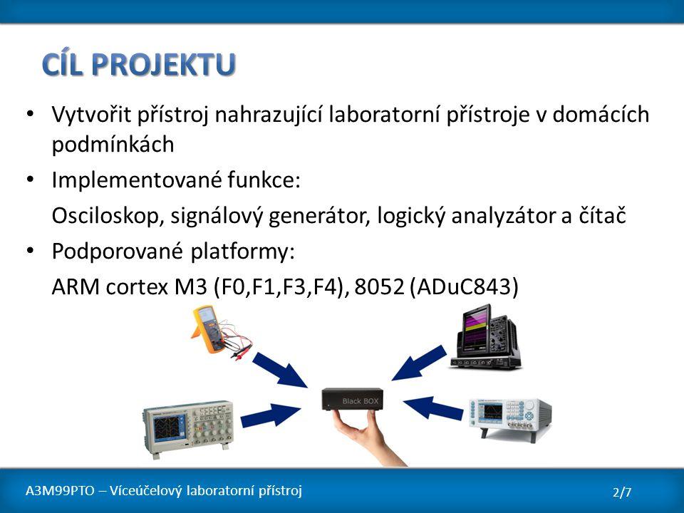 Vytvořit přístroj nahrazující laboratorní přístroje v domácích podmínkách Implementované funkce: Osciloskop, signálový generátor, logický analyzátor a
