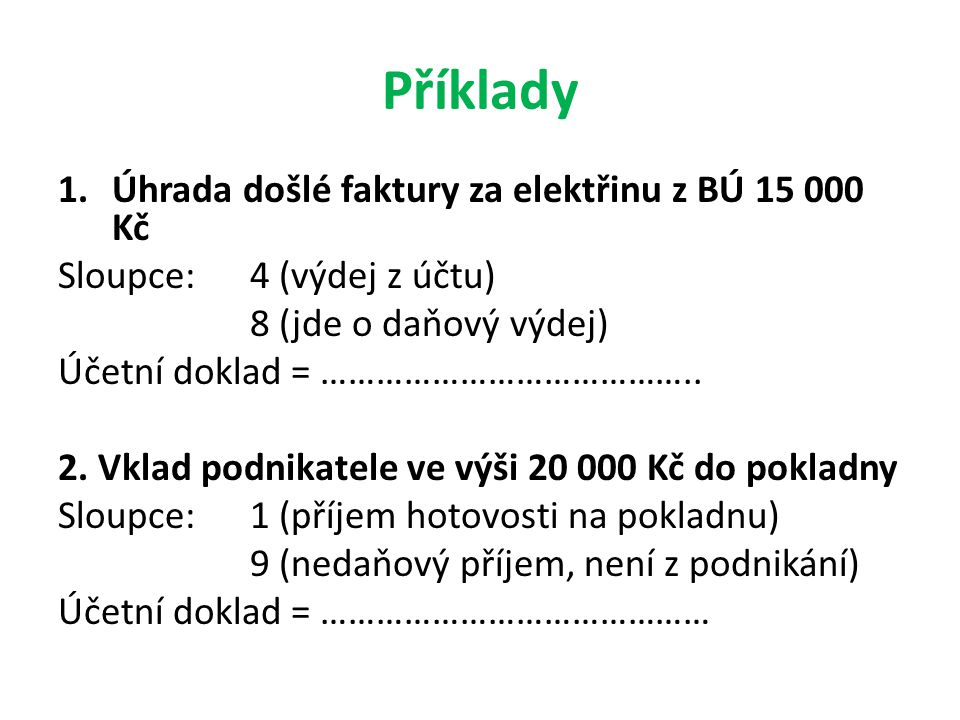 Průběžné položky Např.výběr hotovosti z účtu dne 25.