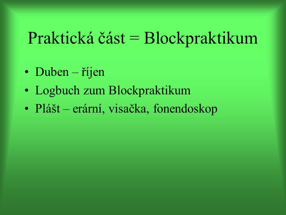Praktická část = Blockpraktikum Duben – říjen Logbuch zum Blockpraktikum Plášt – erární, visačka, fonendoskop