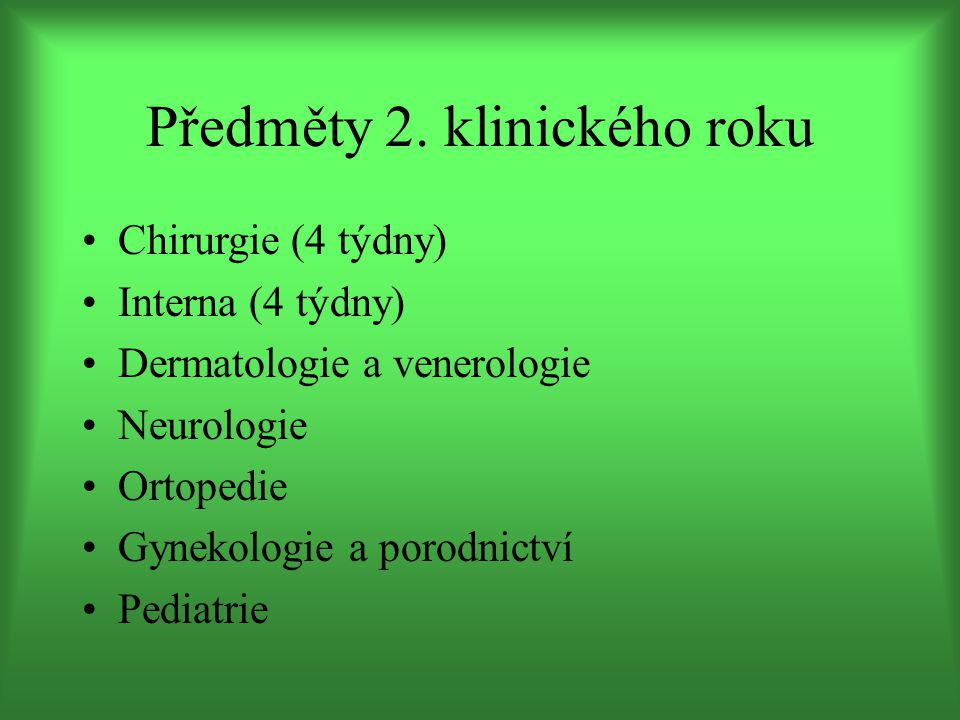 Předměty 2. klinického roku Oční ORL (=HNO) Psychologie a psychiatrie