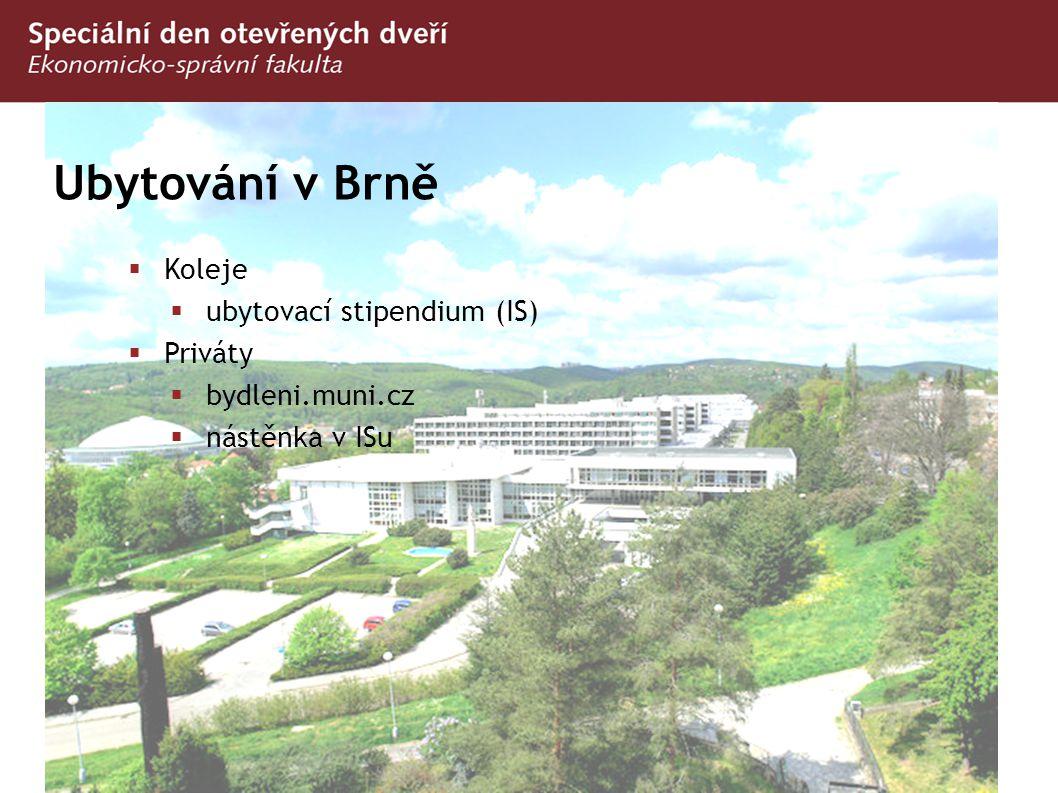 Ubytování v Brně  Koleje  ubytovací stipendium (IS)  Priváty  bydleni.muni.cz  nástěnka v ISu