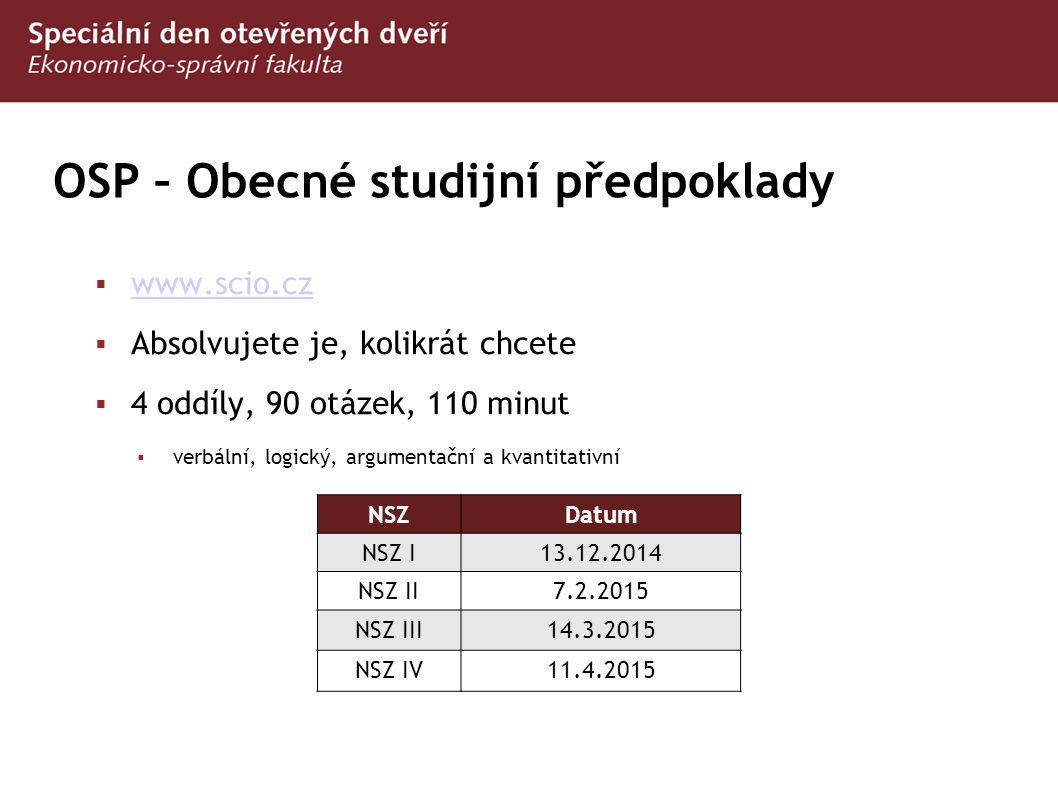 OSP – Obecné studijní předpoklady  www.scio.cz www.scio.cz  Absolvujete je, kolikrát chcete  4 oddíly, 90 otázek, 110 minut  verbální, logický, ar