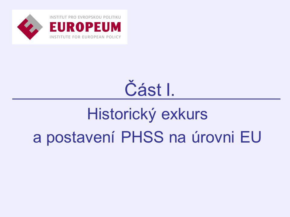 Část I. Historický exkurs a postavení PHSS na úrovni EU