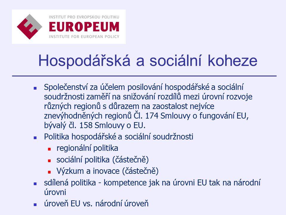 Hospodářská a sociální koheze Společenství za účelem posilování hospodářské a sociální soudržnosti zaměří na snižování rozdílů mezi úrovní rozvoje různých regionů s důrazem na zaostalost nejvíce znevýhodněných regionů Čl.