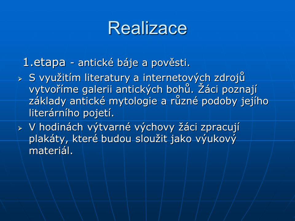 Realizace 1.etapa - antické báje a pověsti. 1.etapa - antické báje a pověsti.