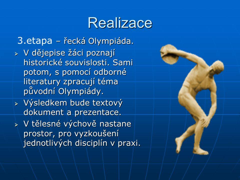 Realizace – řecká Olympiáda. 3.etapa – řecká Olympiáda.