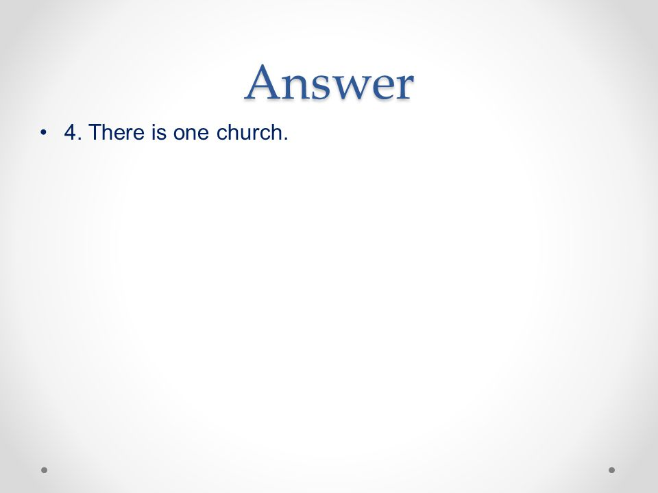 Answer 4. There is one church.