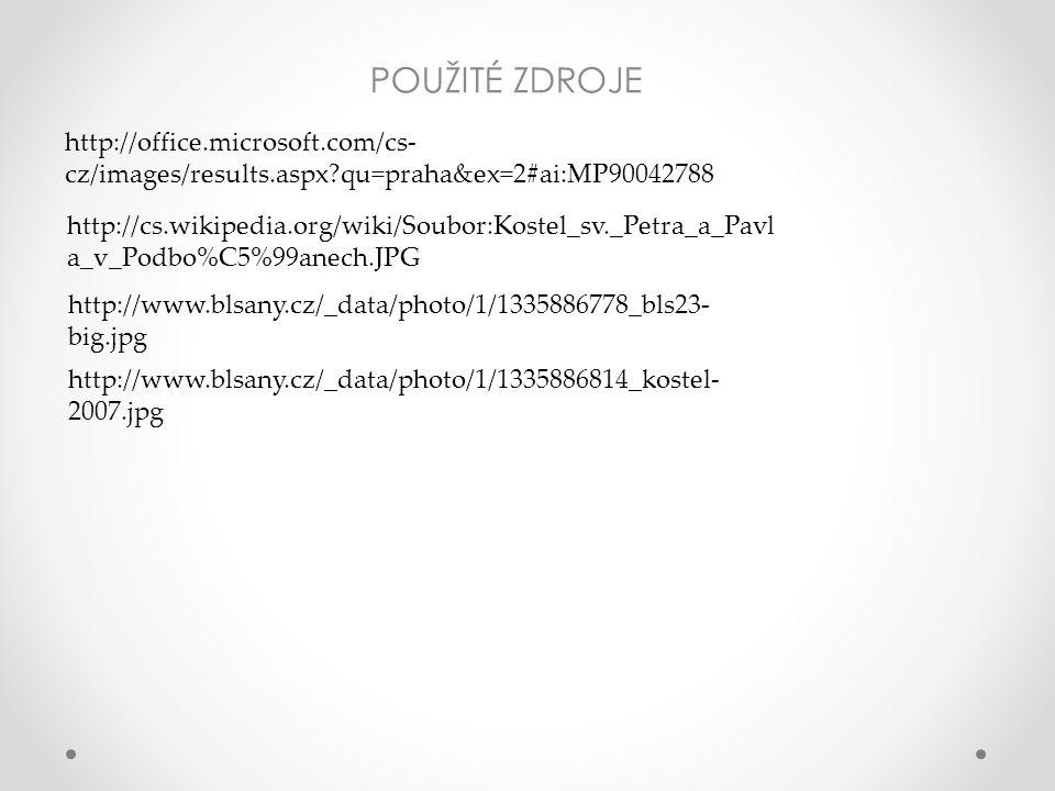 POUŽITÉ ZDROJE http://office.microsoft.com/cs- cz/images/results.aspx qu=praha&ex=2#ai:MP90042788 http://cs.wikipedia.org/wiki/Soubor:Kostel_sv._Petra_a_Pavl a_v_Podbo%C5%99anech.JPG http://www.blsany.cz/_data/photo/1/1335886778_bls23- big.jpg http://www.blsany.cz/_data/photo/1/1335886814_kostel- 2007.jpg