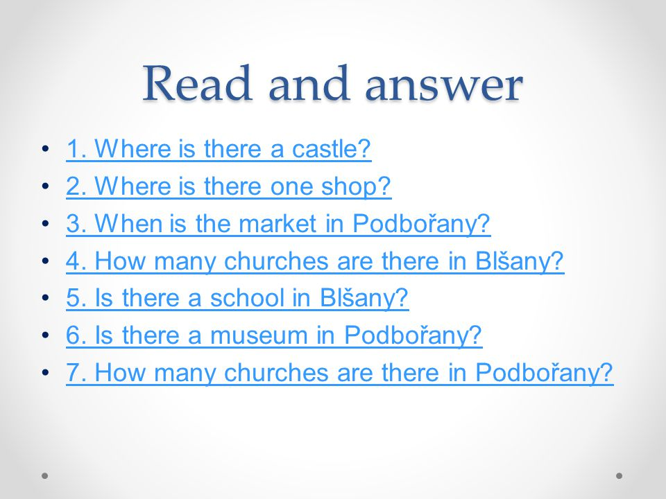 Read and answer 1. Where is there a castle? 2. Where is there one shop? 3. When is the market in Podbořany? 4. How many churches are there in Blšany?