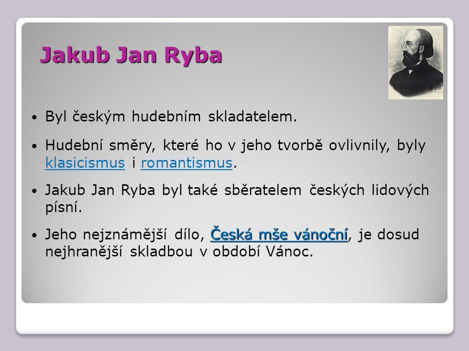 """J.J. Ryba ji složil v roce 1796. Mše se někdy hrává také pod názvem """"Hej, mistře ."""